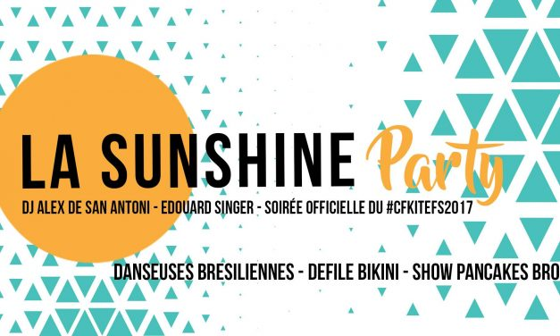 Sunshine Party #2 : soirée officielle du #CFKiteFS2017